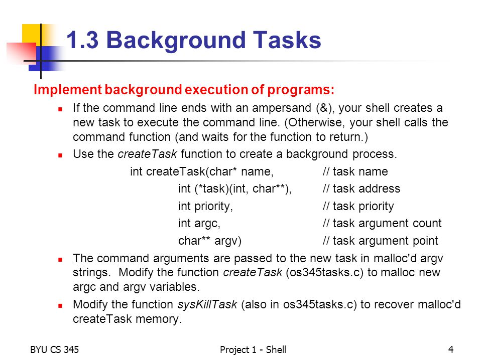 1.3 Background Tasks Implement background execution of programs: