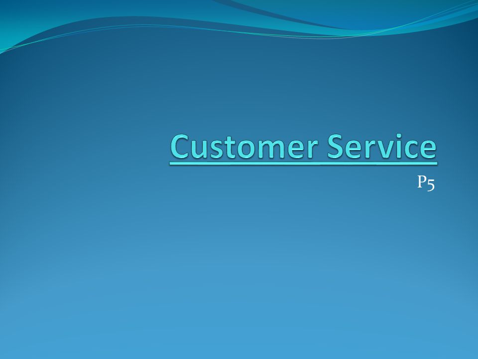 Customer Service P5