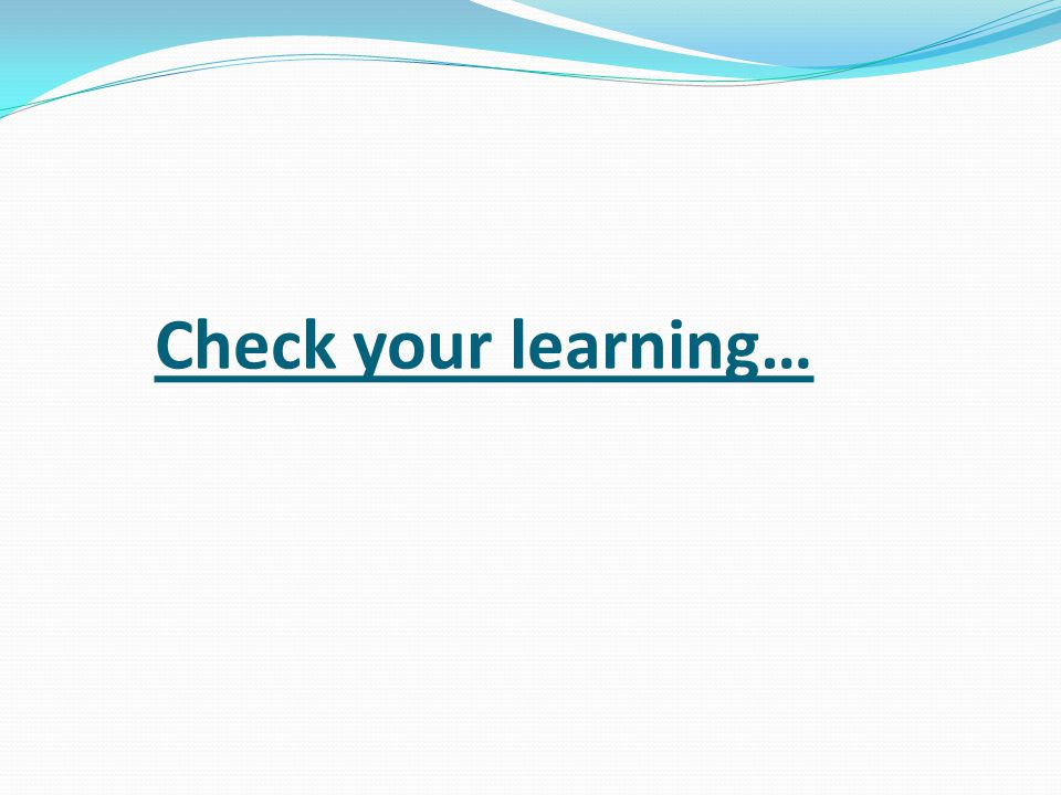 Check your learning…