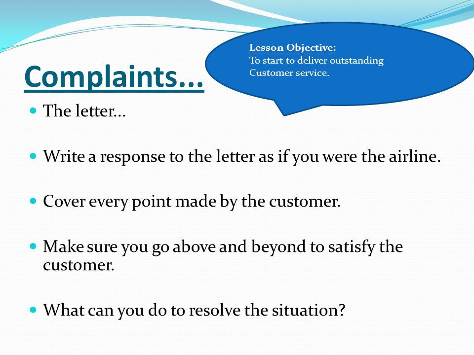 Lesson Objective: To start to deliver outstanding Customer service. Complaints... The letter...
