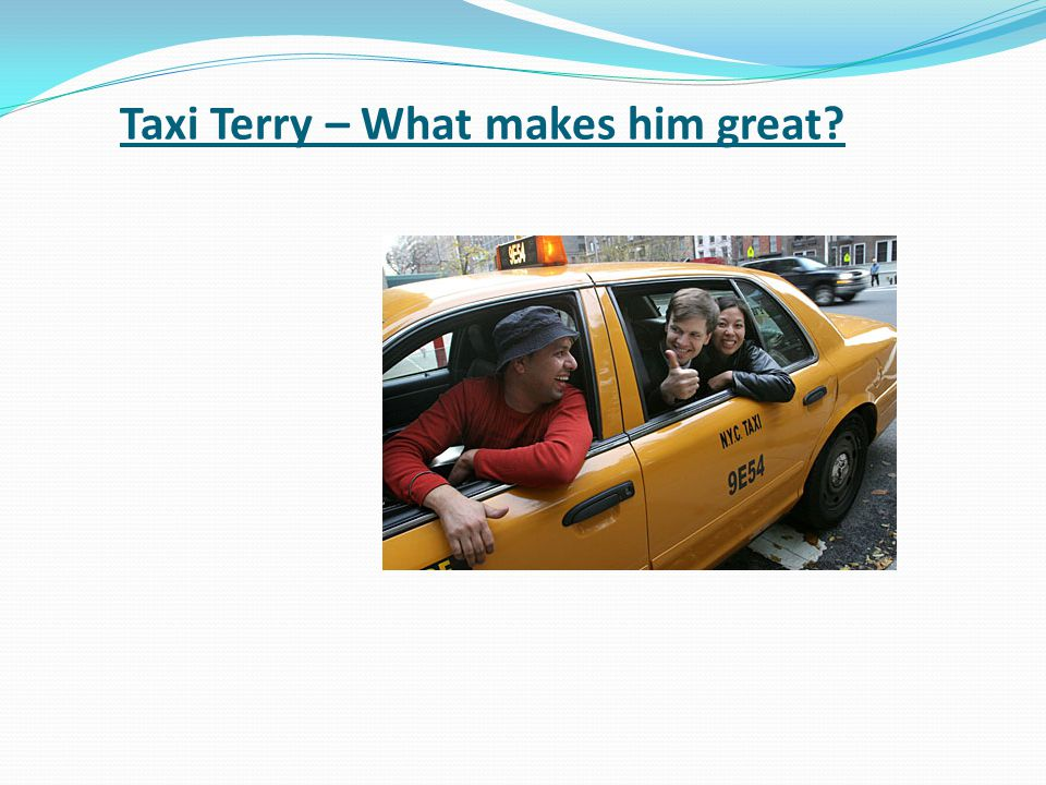 Taxi Terry – What makes him great
