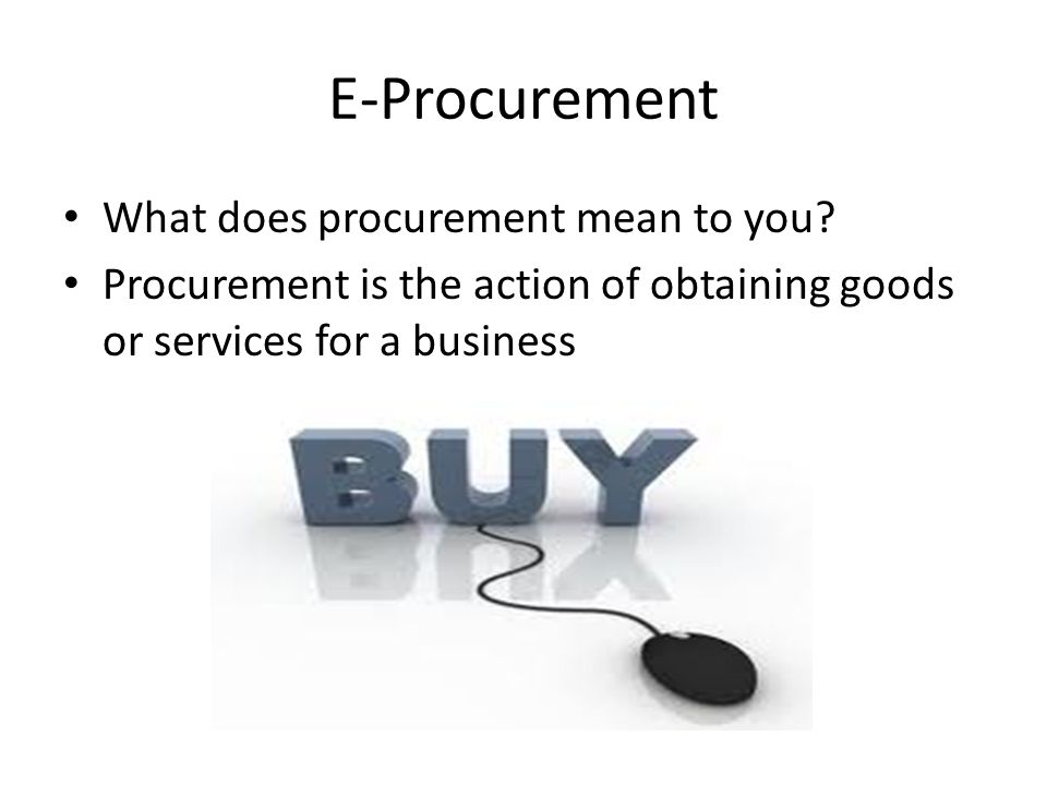 E-Procurement What does procurement mean to you