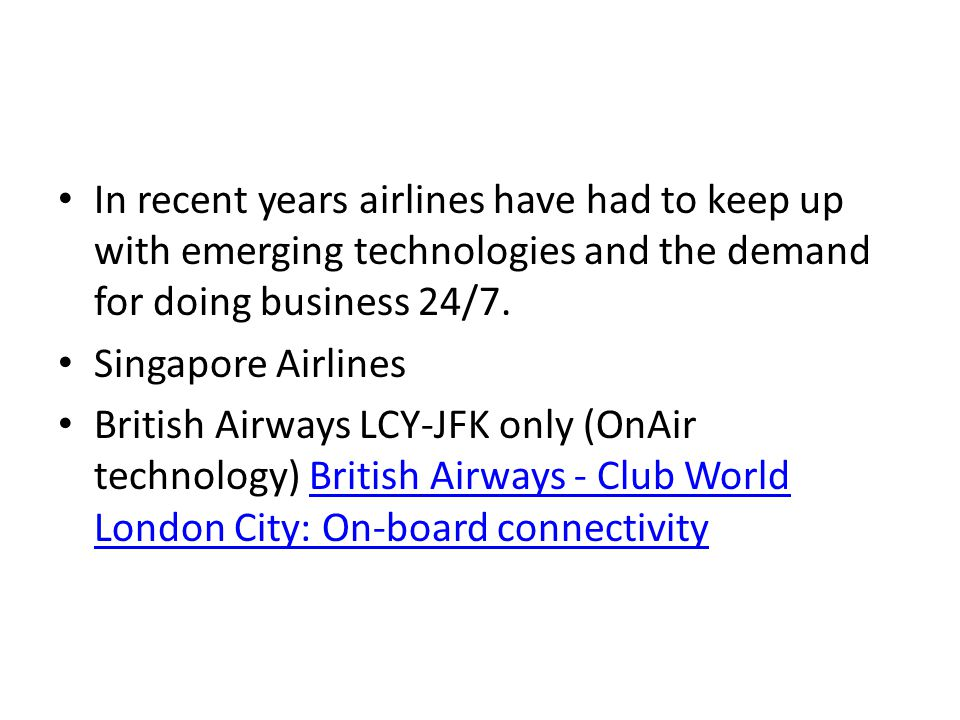 In recent years airlines have had to keep up with emerging technologies and the demand for doing business 24/7.