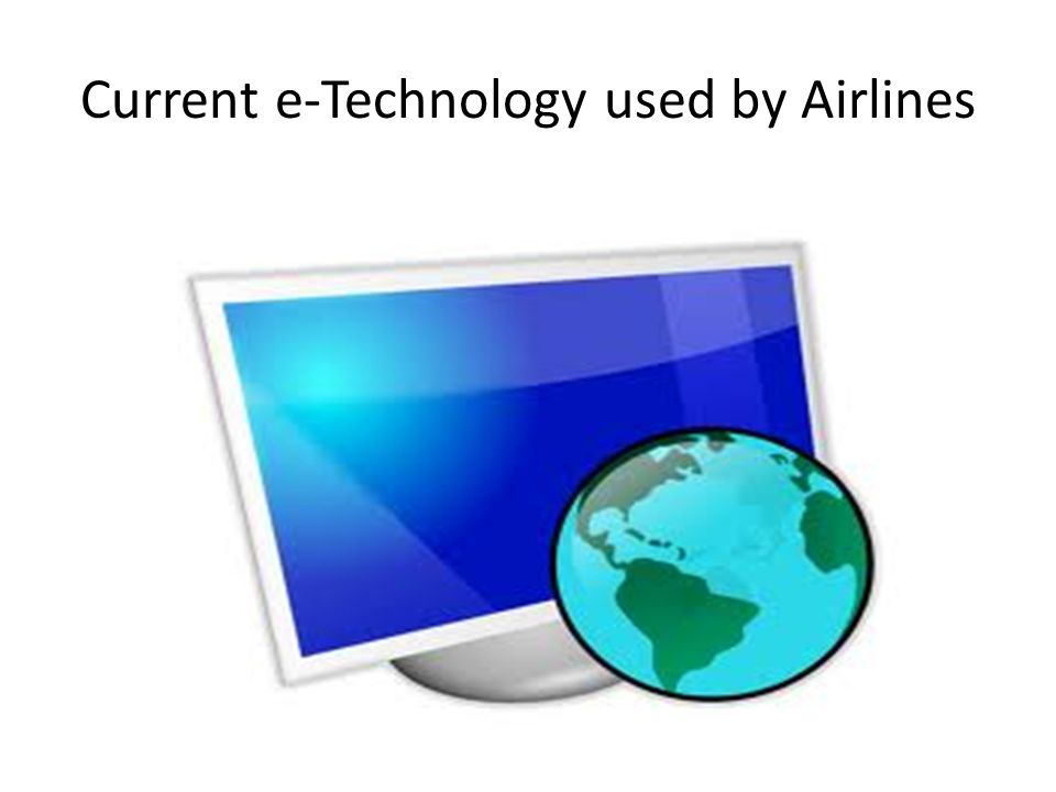 Current e-Technology used by Airlines