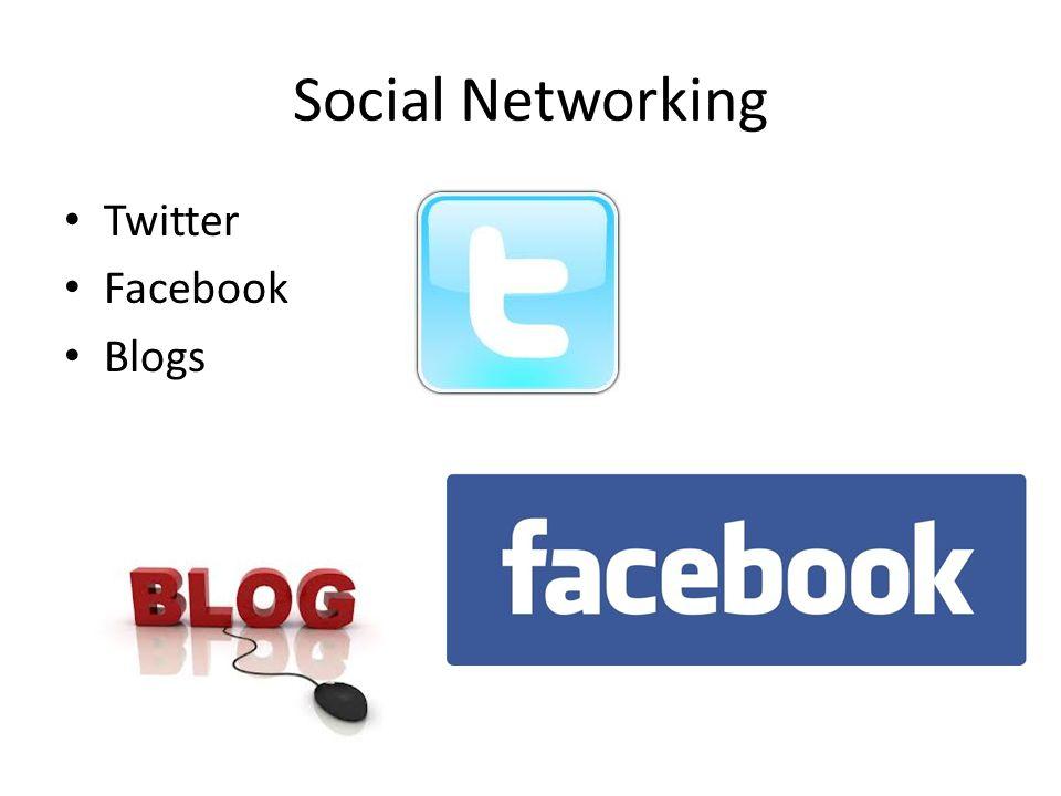 Social Networking Twitter Facebook Blogs