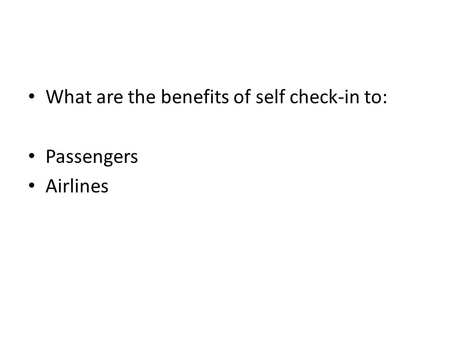 What are the benefits of self check-in to: