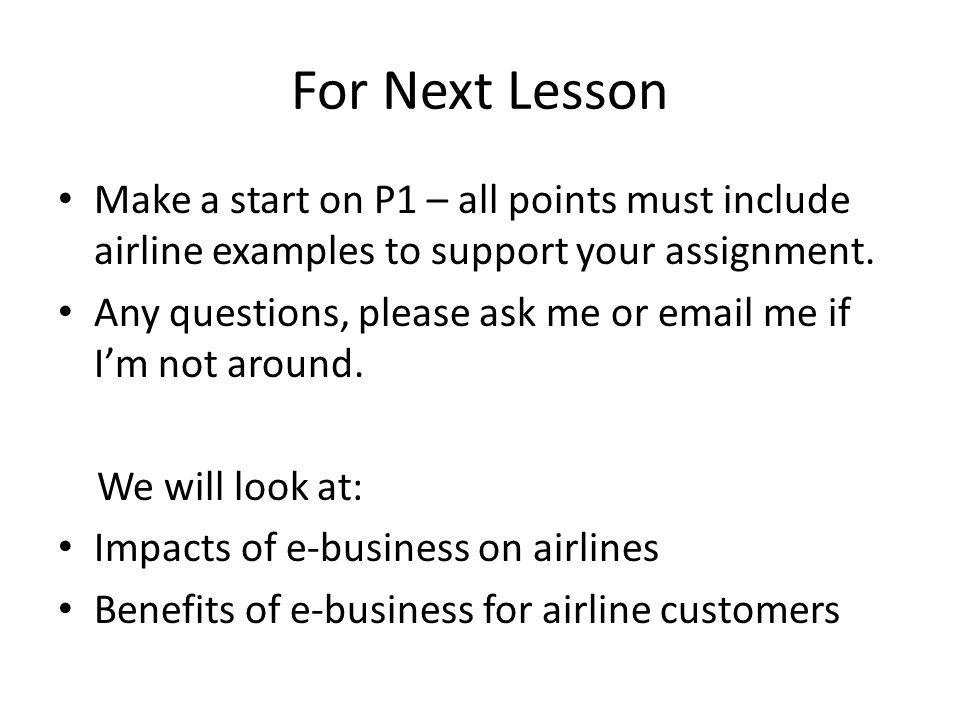 For Next Lesson Make a start on P1 – all points must include airline examples to support your assignment.