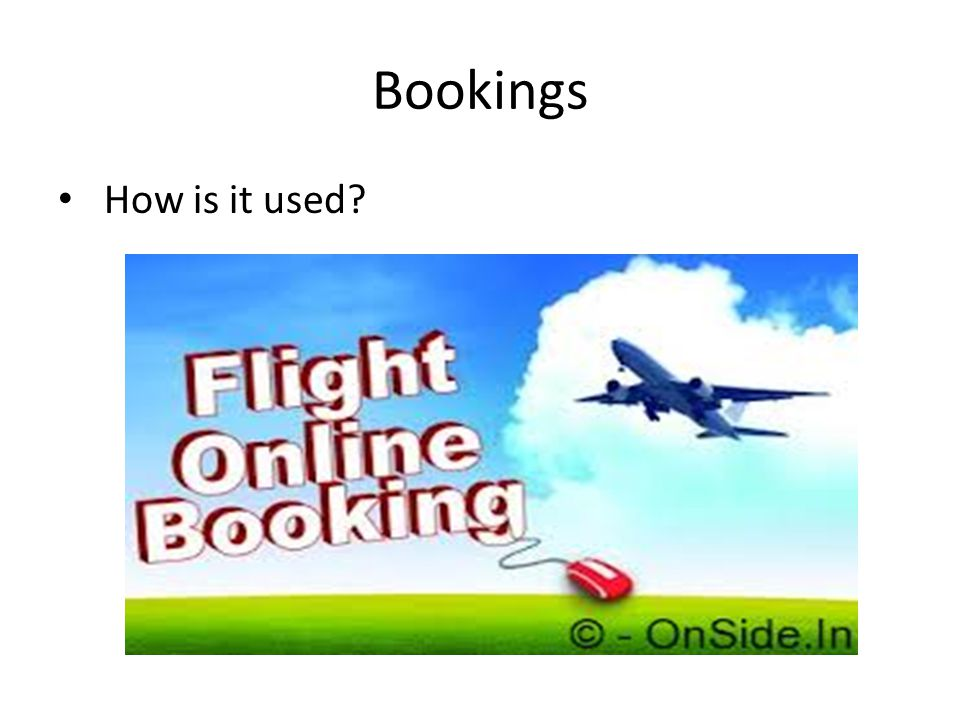 Bookings How is it used