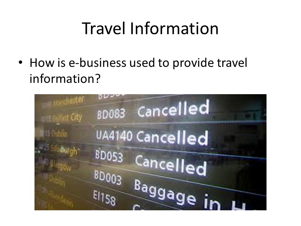Travel Information How is e-business used to provide travel information