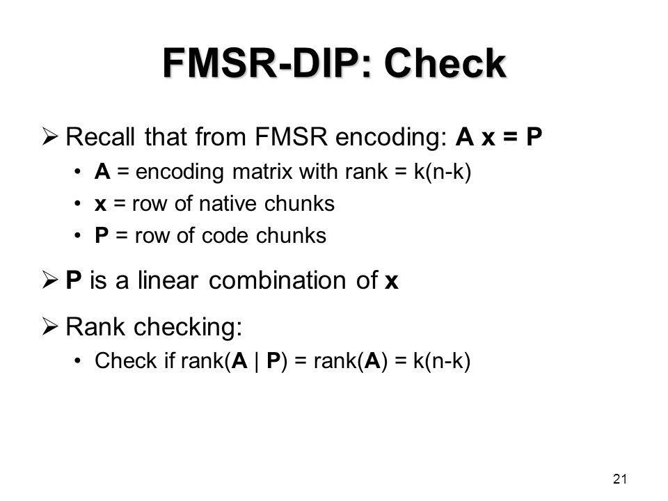 FMSR-DIP: Check Recall that from FMSR encoding: A x = P
