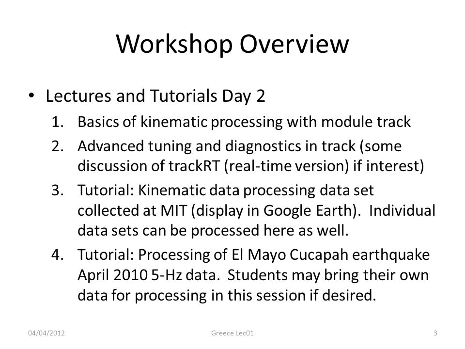 Workshop Overview Lectures and Tutorials Day 2