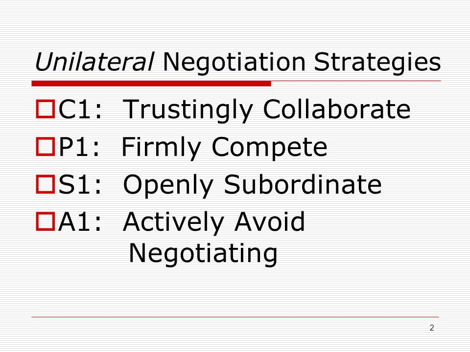 Unilateral Negotiation Strategies