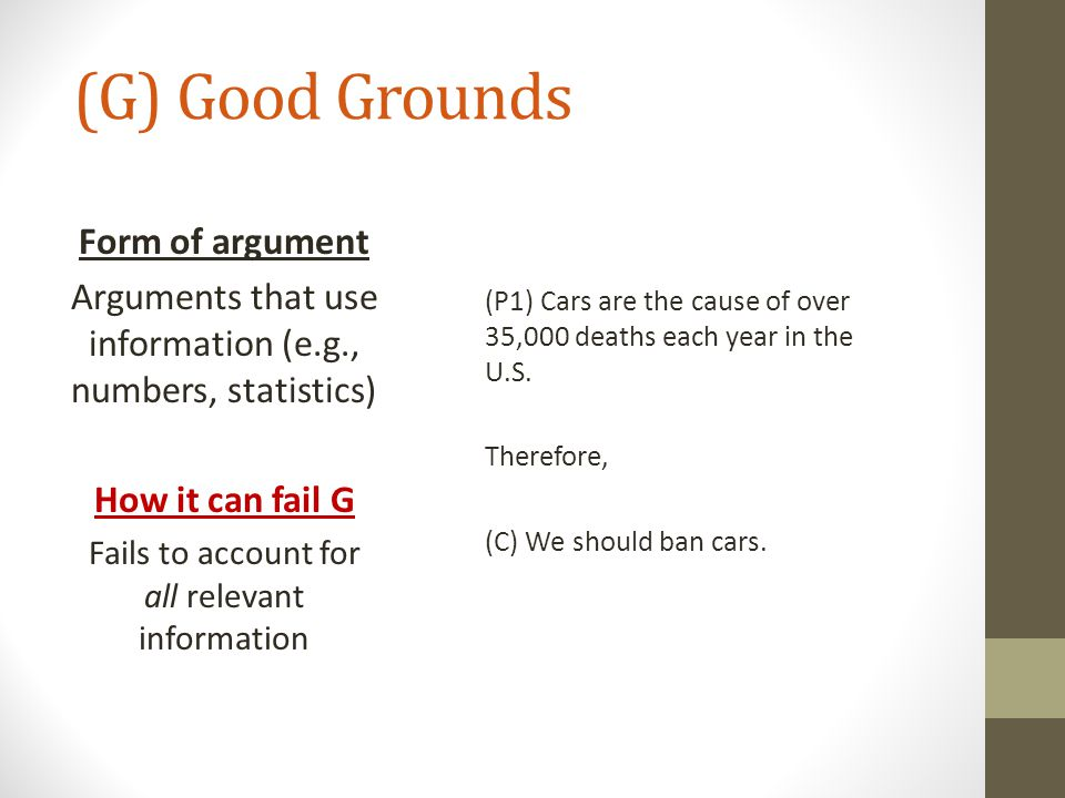 (G) Good Grounds Form of argument