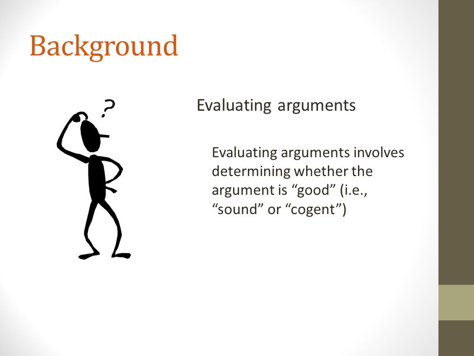 Background Evaluating arguments