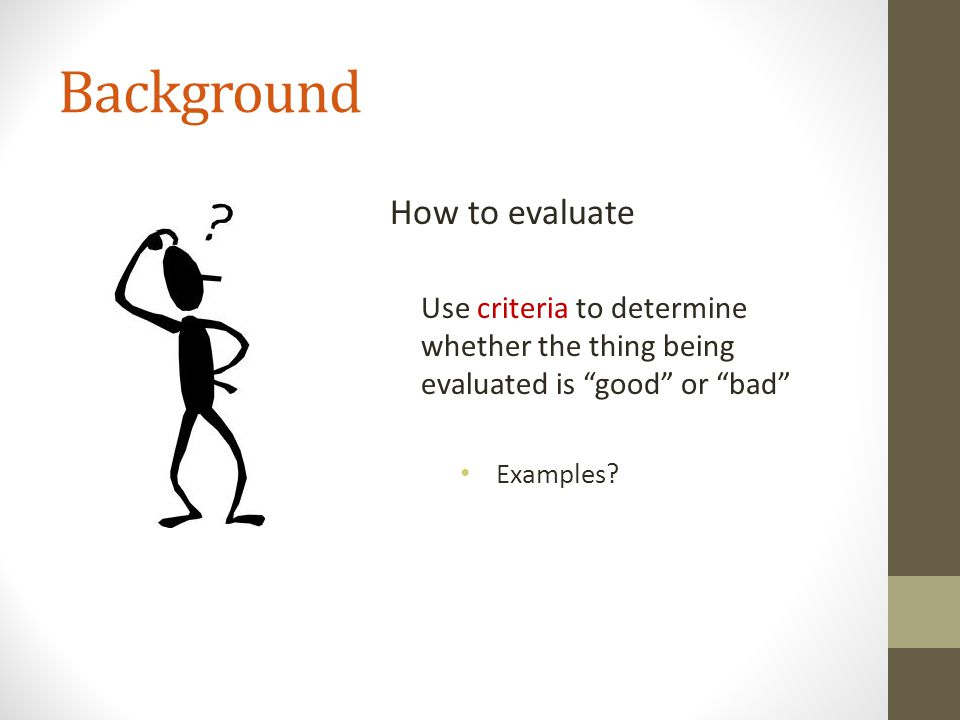 Background How to evaluate
