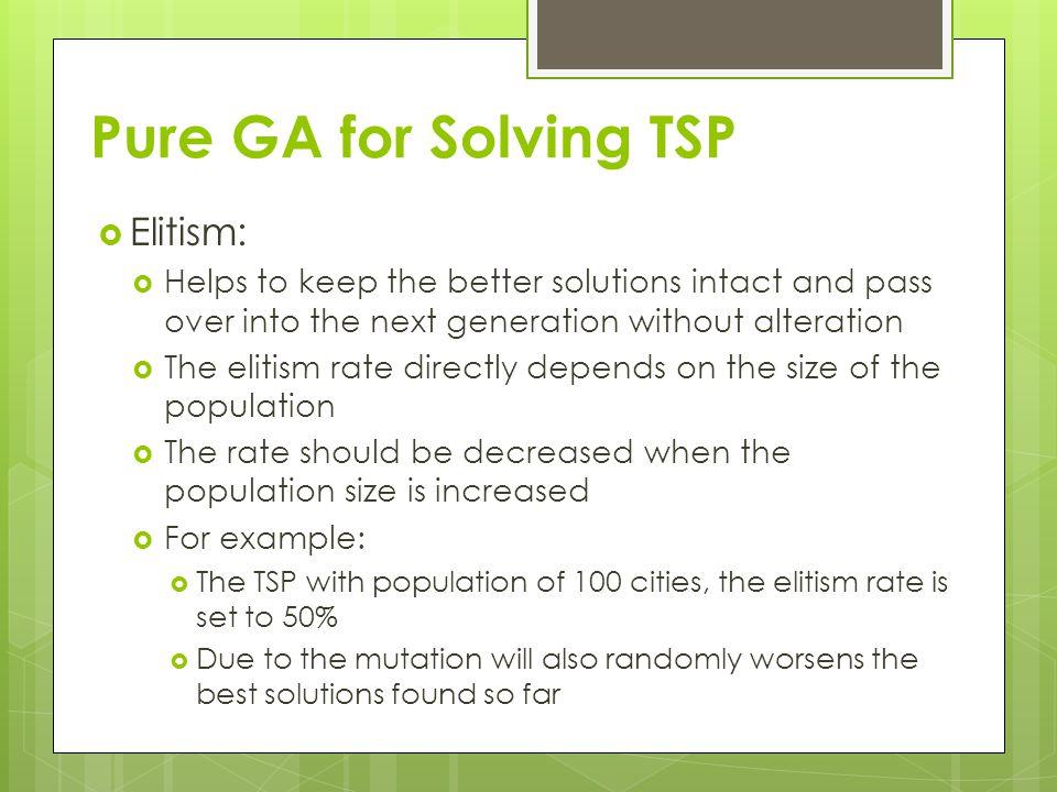 Pure GA for Solving TSP Elitism: