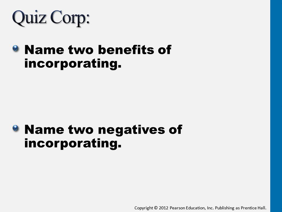 Quiz Corp: Name two benefits of incorporating.