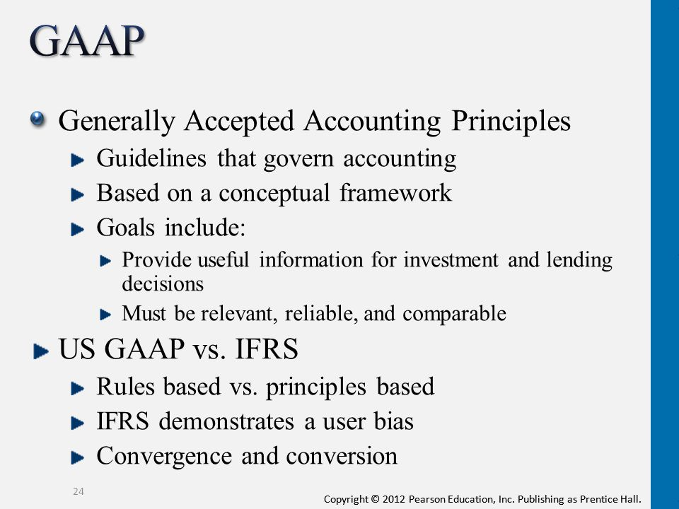 GAAP Generally Accepted Accounting Principles US GAAP vs. IFRS