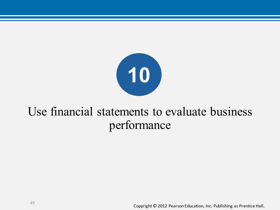 Use financial statements to evaluate business performance