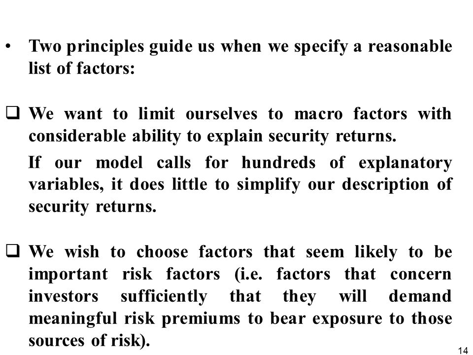 Two principles guide us when we specify a reasonable list of factors: