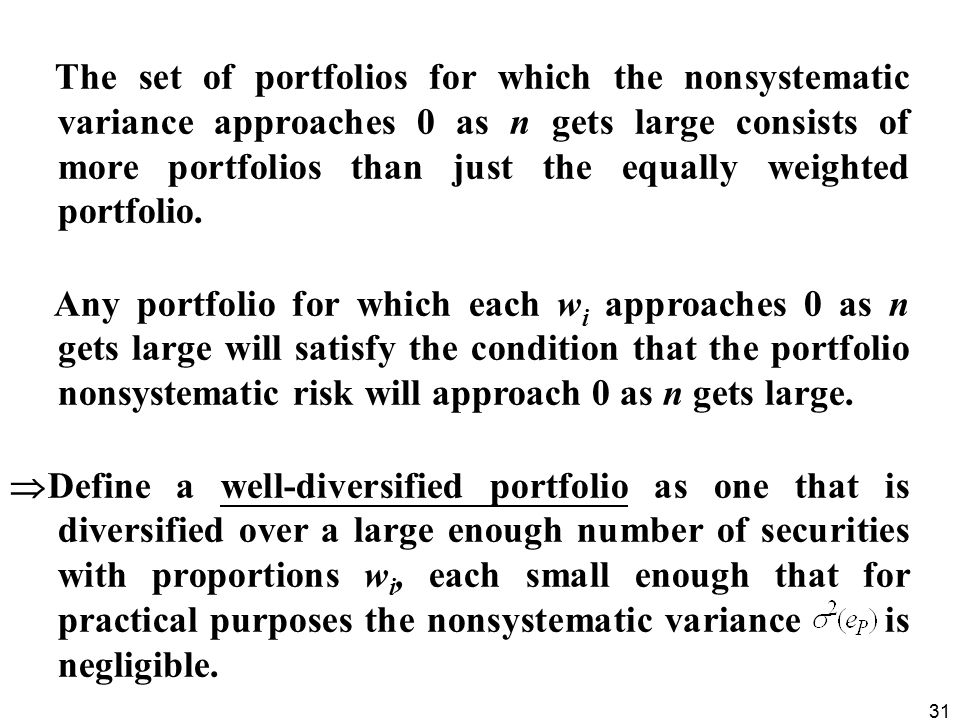 The set of portfolios for which the nonsystematic variance approaches 0 as n gets large consists of more portfolios than just the equally weighted portfolio.