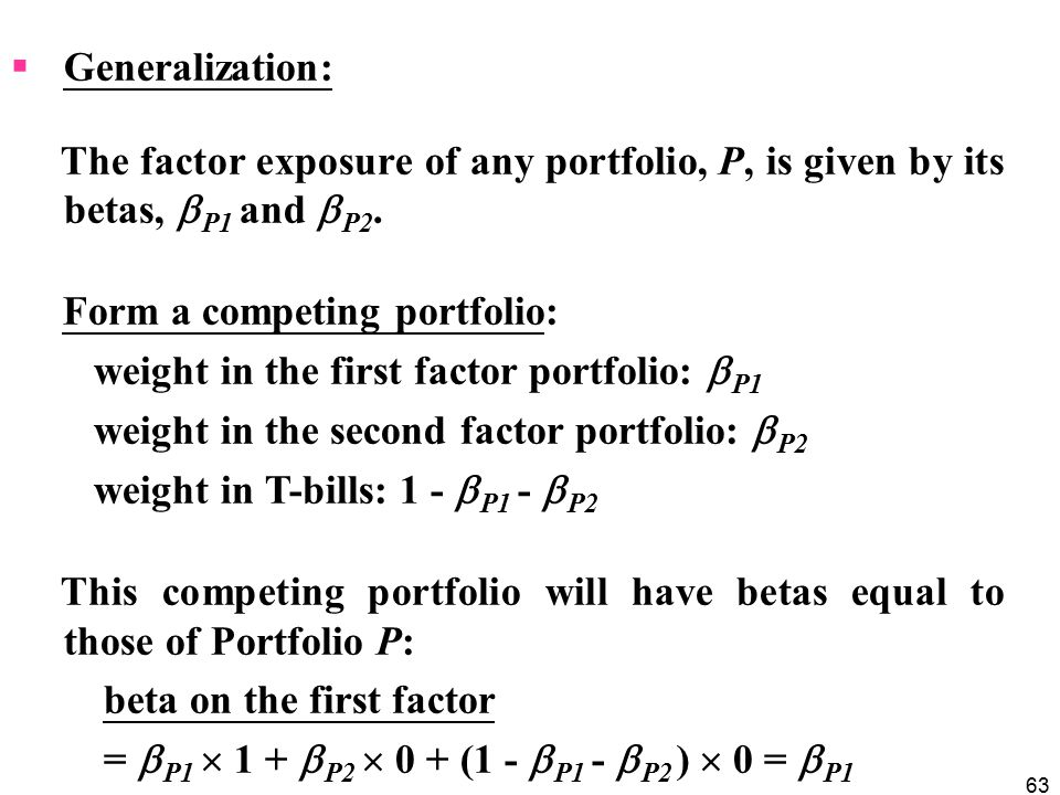 Generalization: The factor exposure of any portfolio, P, is given by its betas, P1 and P2. Form a competing portfolio: