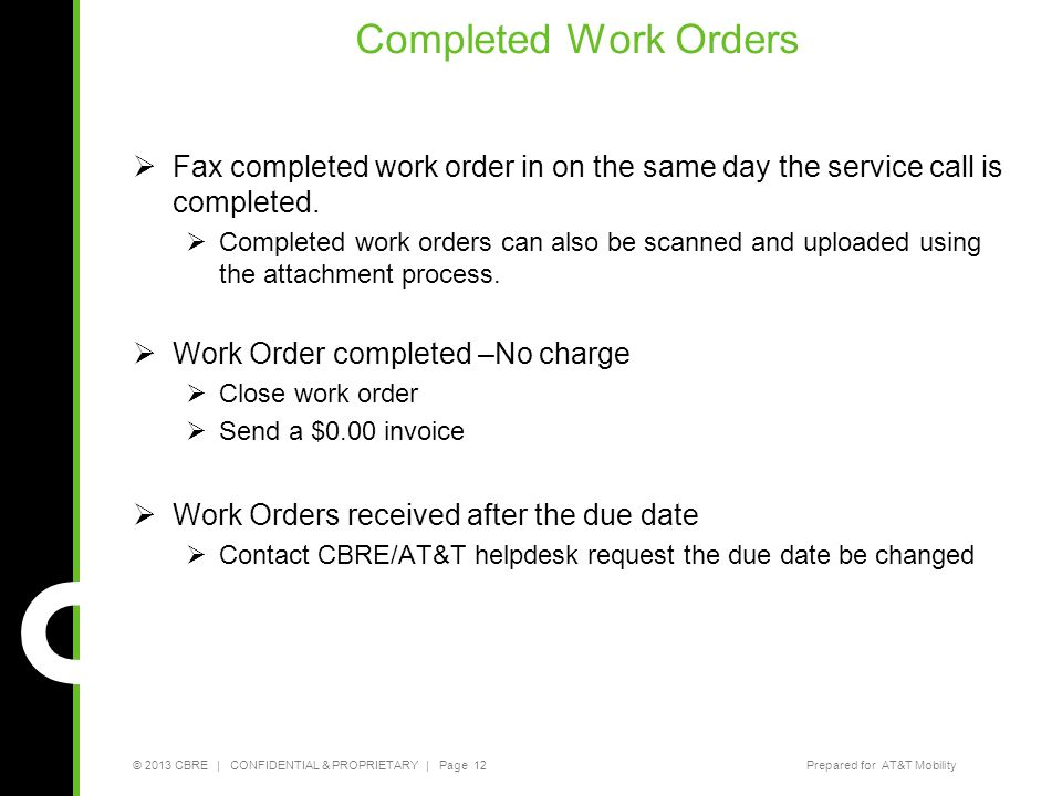 Completed Work Orders Fax completed work order in on the same day the service call is completed.