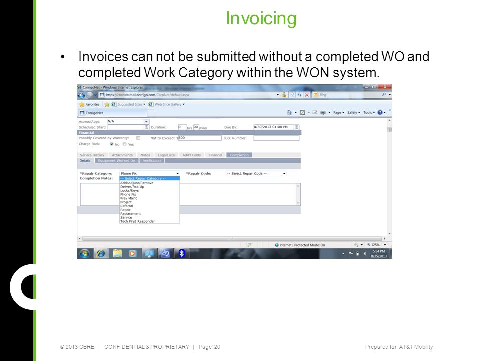 Invoicing Invoices can not be submitted without a completed WO and completed Work Category within the WON system.