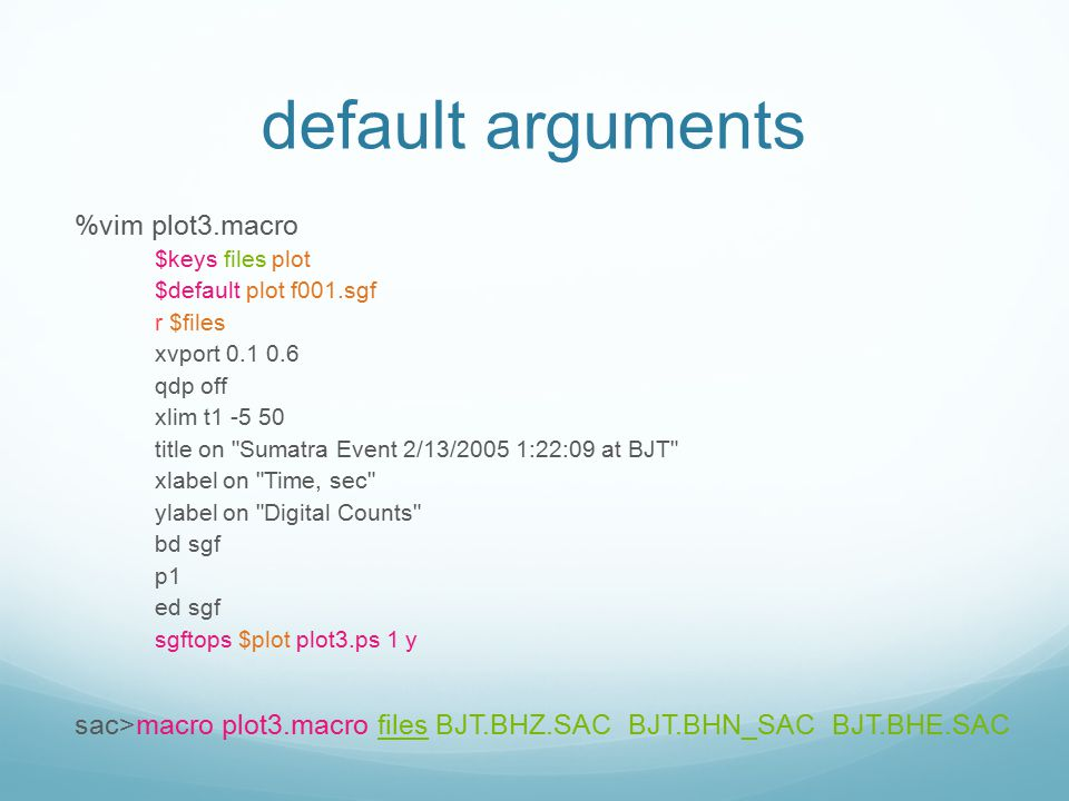 default arguments %vim plot3.macro