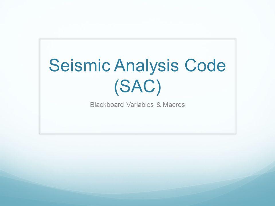 Seismic Analysis Code (SAC)