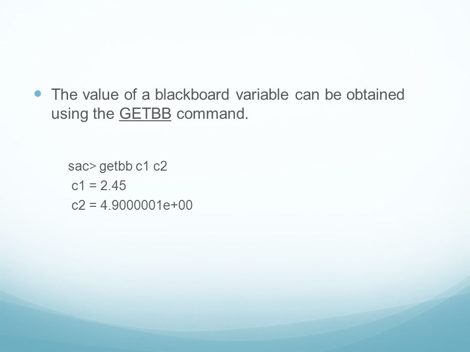 The value of a blackboard variable can be obtained using the GETBB command.