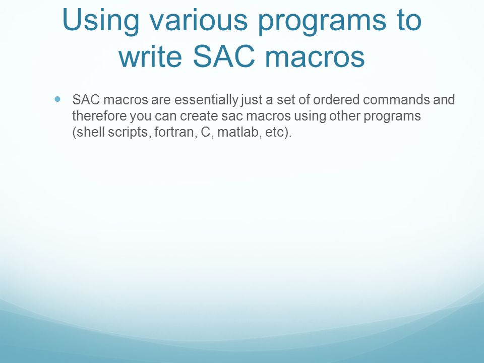 Using various programs to write SAC macros