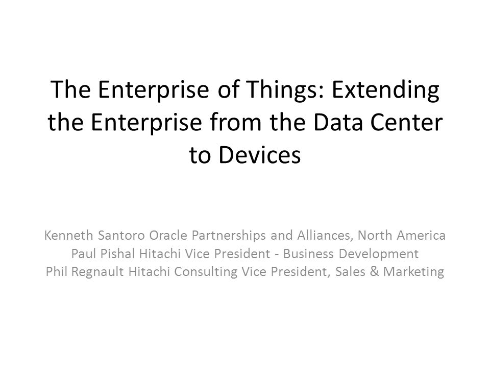 The Enterprise of Things: Extending the Enterprise from the Data Center to Devices