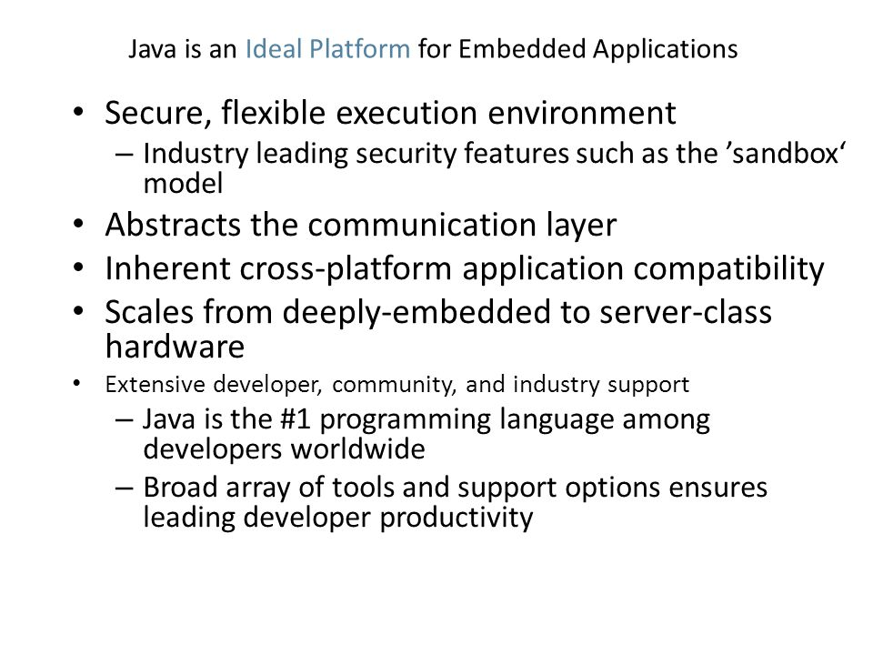Java is an Ideal Platform for Embedded Applications