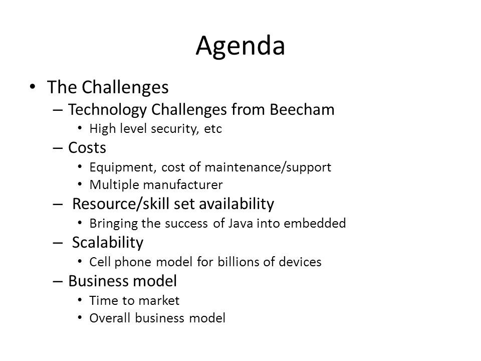 Agenda The Challenges Technology Challenges from Beecham Costs