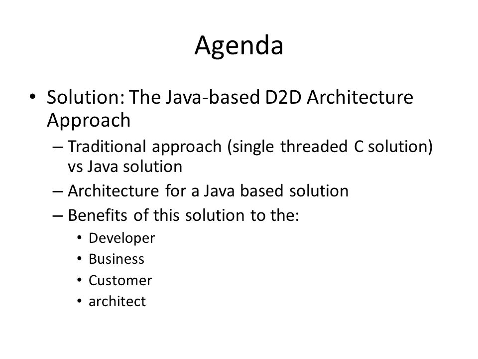 Agenda Solution: The Java-based D2D Architecture Approach