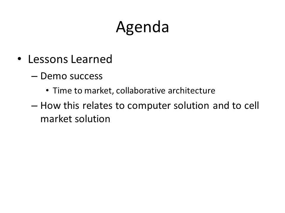Agenda Lessons Learned Demo success