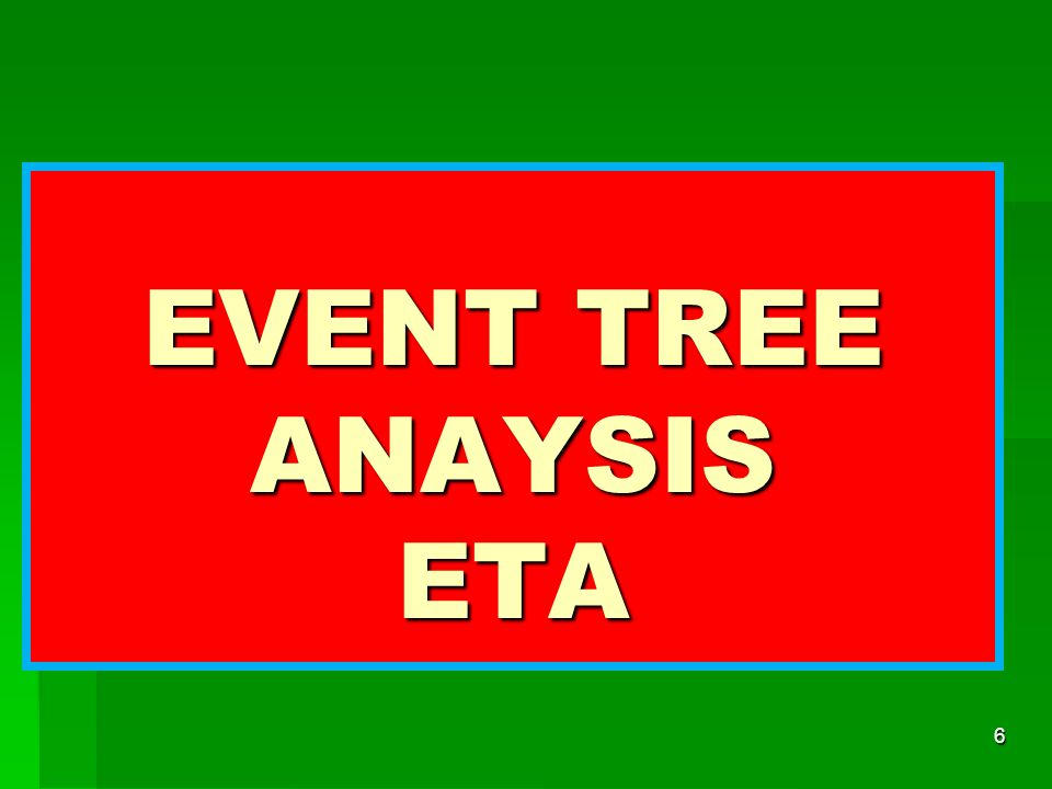 EVENT TREE ANAYSIS ETA