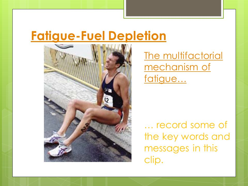 Fatigue-Fuel Depletion