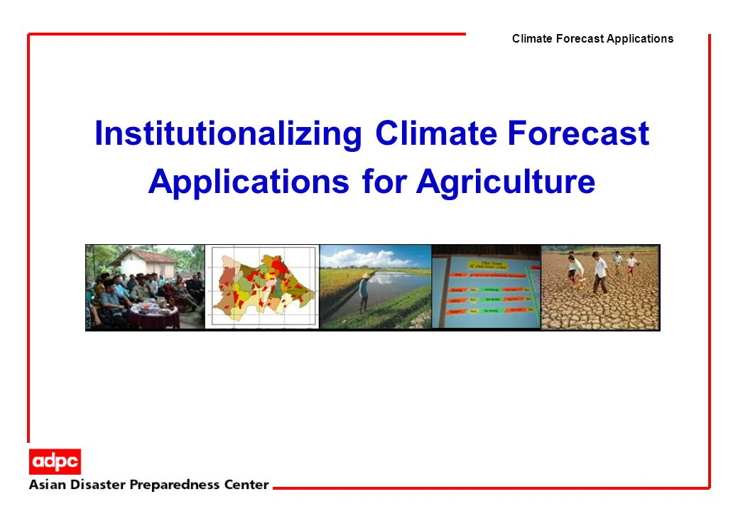 Institutionalizing Climate Forecast Applications for Agriculture