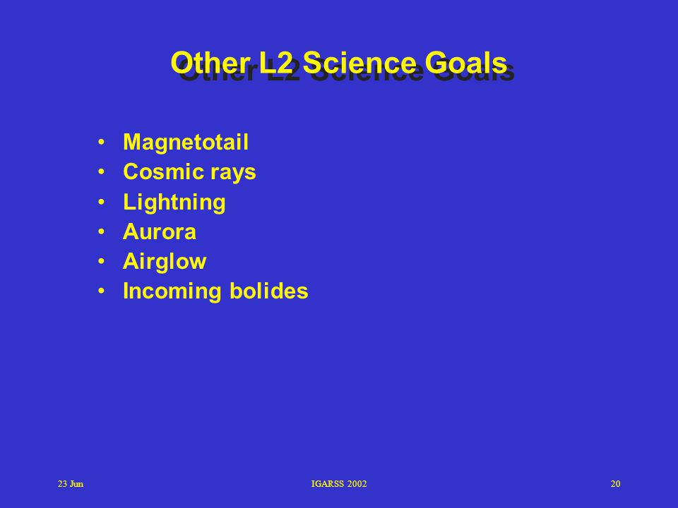 Other L2 Science Goals Magnetotail Cosmic rays Lightning Aurora