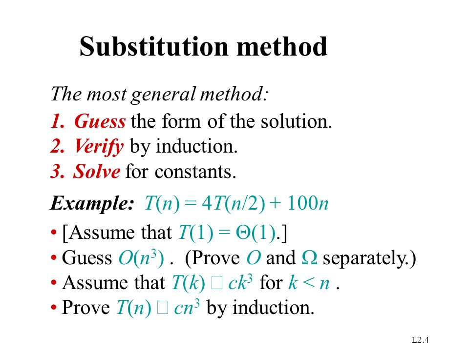 Substitution method The most general method: