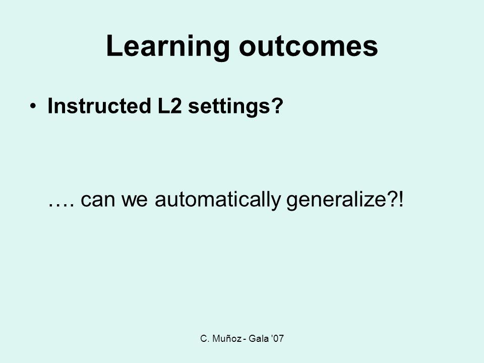 Learning outcomes Instructed L2 settings