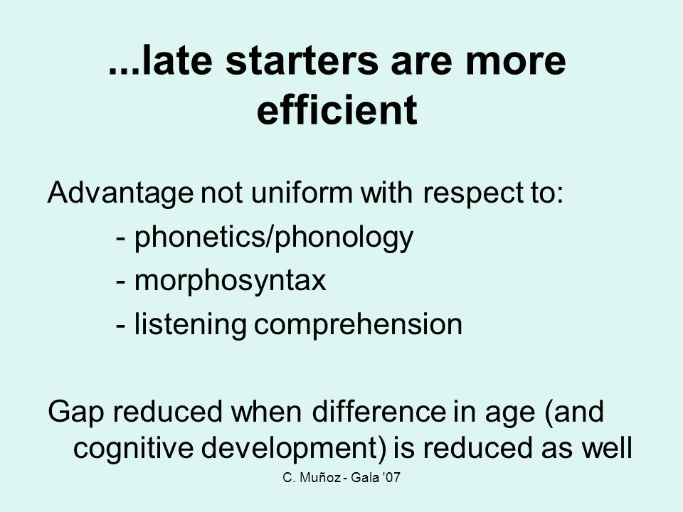 ...late starters are more efficient