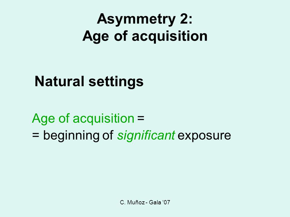 Asymmetry 2: Age of acquisition