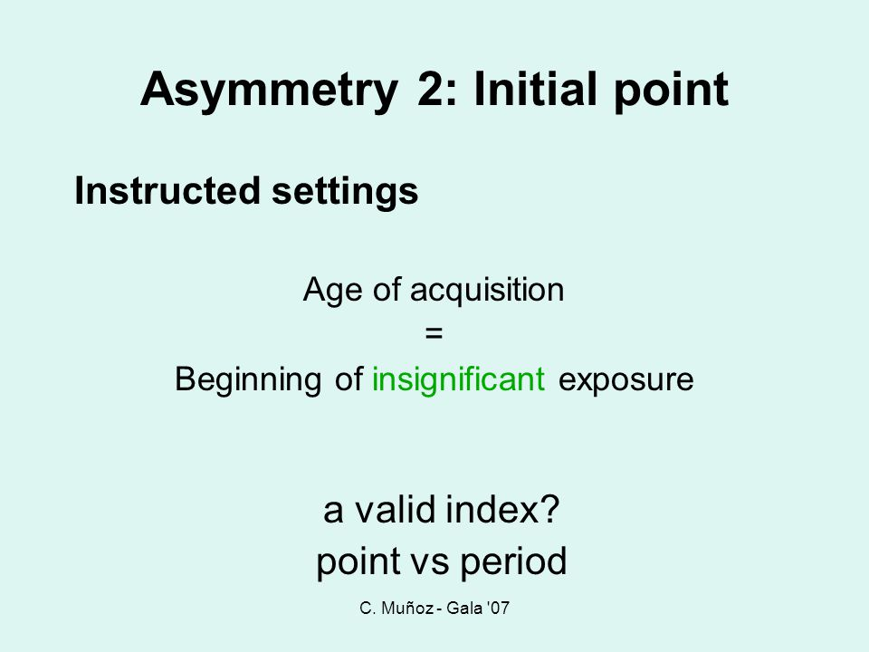 Asymmetry 2: Initial point