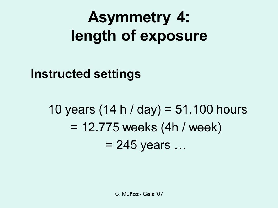 Asymmetry 4: length of exposure