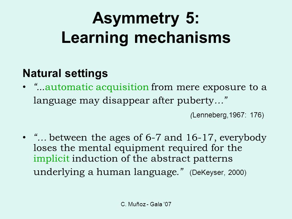 Asymmetry 5: Learning mechanisms