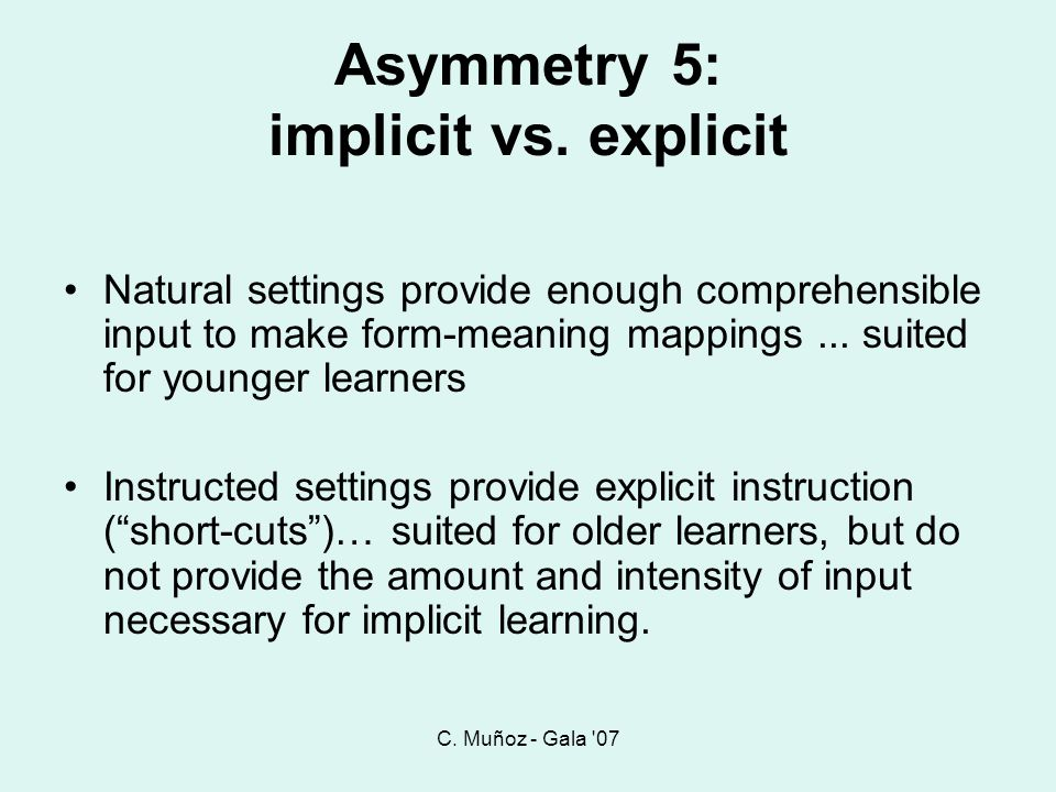 Asymmetry 5: implicit vs. explicit