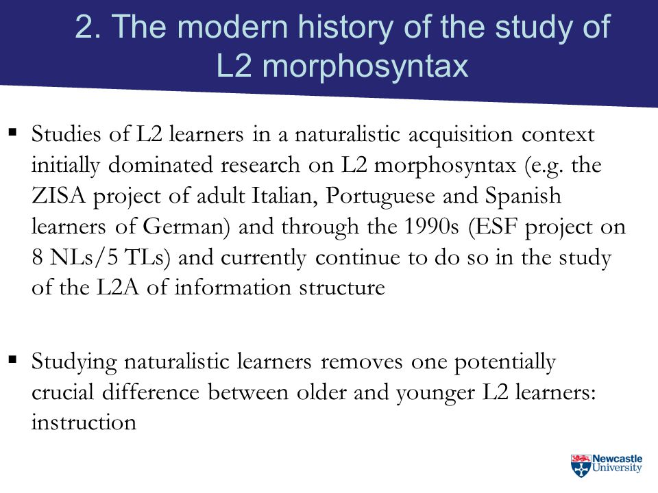 2. The modern history of the study of L2 morphosyntax